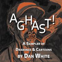 Aghast  A Sampler of Drawings   Cartoons PDF