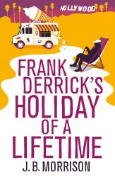 Frank Derrick S Holiday Of A Lifetime Book PDF