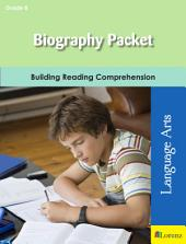 Biography Packet: Building Reading Comprehension