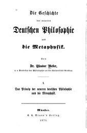 Die Geschichte der neueren deutschen Philosophie und die Metaphysik: Bände 1-3