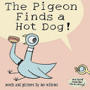 The Pigeon Finds a Hot Dog  Book