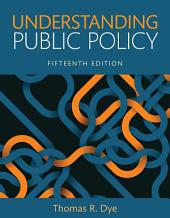 Understanding Public Policy: Edition 15
