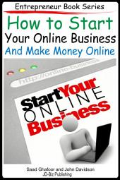 How to Start Your Online Business And Make Money Online