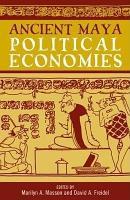 Ancient Maya Political Economies PDF