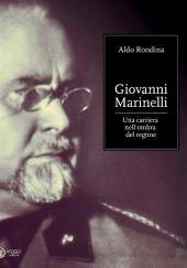 Giovanni Marinelli: Una carriera nell'ombra del regime