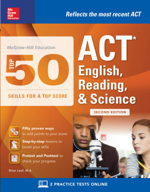 McGraw Hill Education  Top 50 ACT English  Reading  and Science Skills for a Top Score  Second Edition