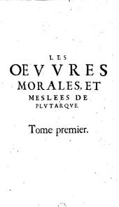 Les Oeuvres Morales Et Meslees: Volume1
