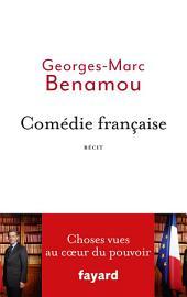 Comédie française: Choses vues au coeur du pouvoir