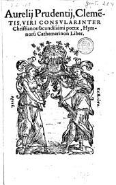 Aurelij Prudentij, Cleme[n]tis [...] Hymnoru[m] Cathemerinon liber