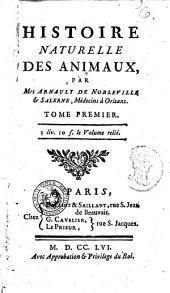 Histoire naturelle des animaux, par mrs. Arnault de Nobleville &Salerne, medecins à Orlenas. Tome premier [-sixieme]: Premiere classe: des insectes, Volume1