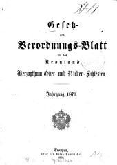 Gesetz- und Verordnungsblatt für Ober- und Nieder-Schlesien: 1870