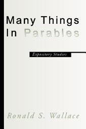 Many Things In Parables: Expository Studies