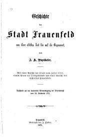 Geschichte der Stadt Frauenfeld von ihrer ältesten Zeit bis auf die Gegenwart