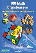100 Math Brainteasers  Grade 7  8  9  10   Arithmetic  Algebra and Geometry Brain Teasers  Puzzles  Games and Problems with Solutions PDF