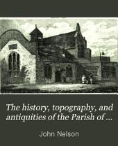 The history, topography, and antiquities of the Parish of St. Mary Islington, in the County of Middlesex ...