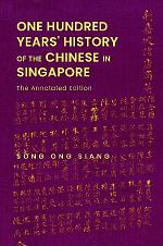 One Hundred Years' History Of The Chinese In Singapore: The Annotated Edition