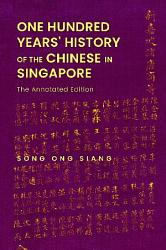 One Hundred Years  History Of The Chinese In Singapore  The Annotated Edition PDF