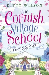 Cornish Village School Happy Ever After Book PDF