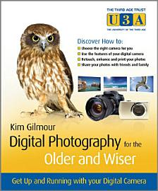 Digital Photography for the Older and Wiser PDF