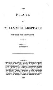 The Plays of William Shakespeare: In Twenty-one Volumes, with the Corrections and Illustrations of Various Commentators, to which are Added Notes, Volume 18