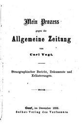 Mein Prozess gegen die Allgemeine Zeitung: stenographischer Bericht, Dokumente, und Erläuterungen