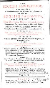 The English Baronetage: Containing a Genealogical and Historical Account of All the English Baronets, Now Existing: Their Descents, Marriages, and Issues; Memorable Actions, Both in War, and Peace; Religious and Charitable Donations; Deaths, Places of Burial and Monumental Iiscriptions [sic], Volume 2