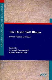 The Desert Will Bloom: Poetic Visions in Isaiah