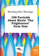 Morning After Musings  100 Factoids about Movie the Frighteners From 5am PDF