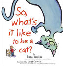 So  What s It Like to Be a Cat