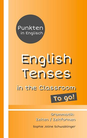 Punkten in Englisch   English Tenses in the Classroom   To go  PDF