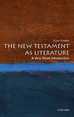 The New Testament as Literature  A Very Short Introduction