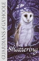 The Shattering  Guardians of Ga   Hoole  Book 5  PDF