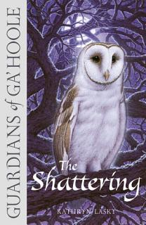 The Shattering  Guardians of Ga   Hoole  Book 5  Book