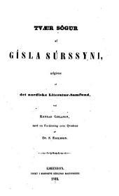 Tvær Sögur af Gísla Súrssyni, udgivne af det nordiske Literatur-Samfund ved Konrad Gislason, me den Forklaring over Qvadene af Dr. S. Egilsson: 8