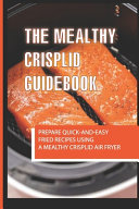 The Mealthy CrispLid Guidebook