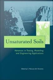 Unsaturated Soils - Advances in Testing, Modelling and Engineering Applications: Proceedings of the Second International Workshop on Unsaturated Soils, 23-25 June 2004, Anacapri, Italy