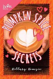 Pumpkin Spice Secrets: A Swirl Novel