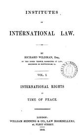 Institutes of International Law: Volume 1