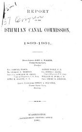 Report of the Isthmian Canal Commission, 1899-1901: Rear Admiral John G. Walker, United States Navy, President