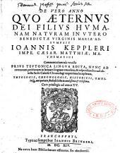 De vero anno quo aeternus dei filius humanam naturam in utero benedictae Virginis Mariae assumpsit Ioannis Keppleri...