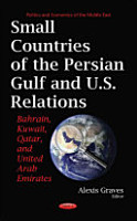 Small Countries of the Persian Gulf and U  S  Relations PDF