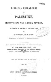 Biblical Researches in Palestine: Mount Sinaï and Arabia Petraea, Volume 1
