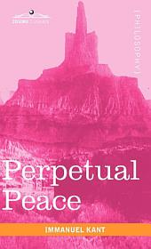 Perpetual Peace: A Philosophical Essay