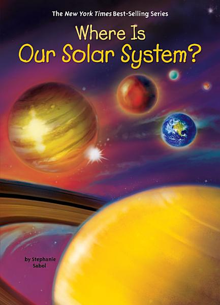 Download Where Is Our Solar System  Book