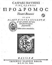 Caspari Bauhini ... Prodromos theatri botanici in quo plantae supra sexcentae ab ipso primum descriptae cum plurimis figuris proponuntur
