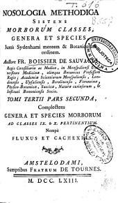 Nosologia methodica sistens morborum classes, genera et species, juxtà sydenhami mentem & botanicorum ordinem