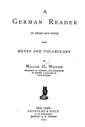 A German Reader in Prose and Verse: With Notes and Vocabulary