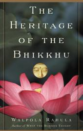 The Heritage of the Bhikkhu: The Buddhist Tradition of Service