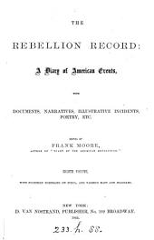 The Rebellion Record: A Diary of American Events, with Documents, Narratives Illustrative Incidents, Poetry, Etc, Volume 7