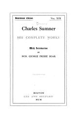 Charles Sumner; His Complete Works: Volume 19